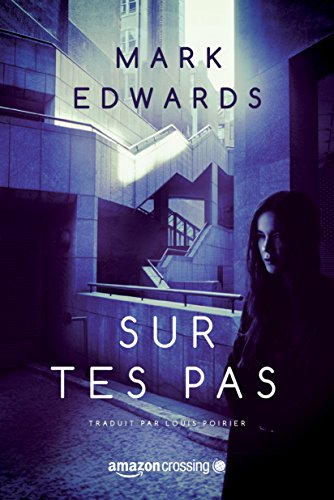 Sur tes pas de Mark Edwards (2016)