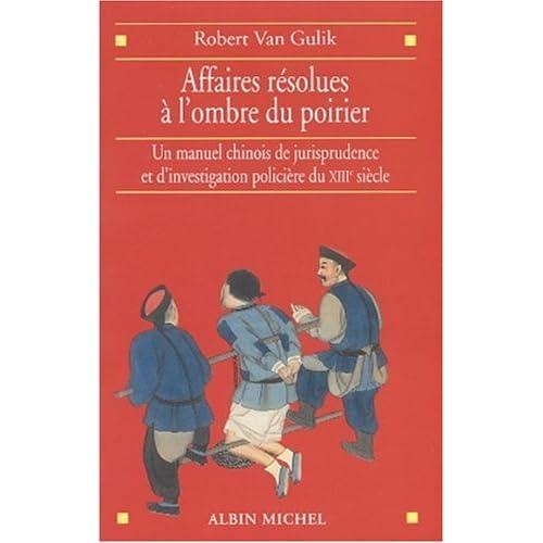 Affaires résolues à l'ombre du poirier : Un manuel chinois de jurisprudence et d'investigation policière du XIIIe siècle