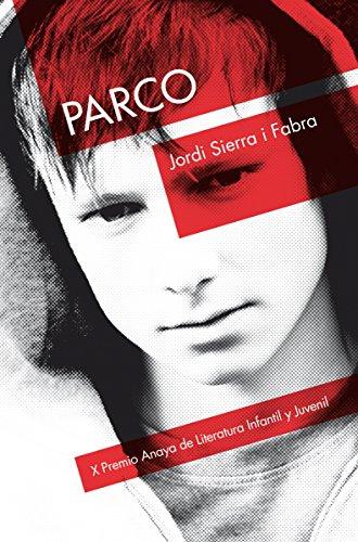 Parco (LITERATURA JUVENIL (a partir de 12 años) - Premio Anaya ...