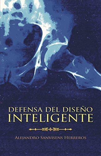 Defensa del diseño inteligente por Alejandro Sanvisens Herreros