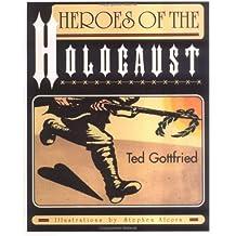 Heroes of the Holocaust (Holocaust (Twenty-First Century))
