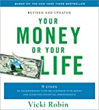Your Money or Your Life: 9 Steps to Transforming Your Relationship with Money and Achieving Financial Independence by Vicki Robin (2009-09-02)