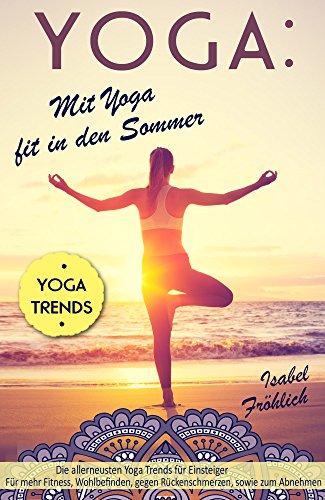 Yoga: Mit Yoga fit in den Sommer: Die allerneusten Yoga ...