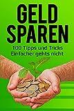 Geld sparen: 100 Tipps und Tricks Einfacher gehts nicht.