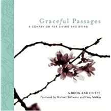 Graceful Passages: A Companion for Living and Dying (Wisdom of the World Series)