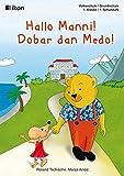 Hallo Manni! Dobar dan Medo!: Deutsch/Bosnisch Kroatisch Serbisch (ikon Volksschule)