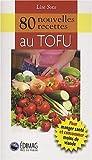 Telecharger Livres 80 nouvelles recettes au Tofu (PDF,EPUB,MOBI) gratuits en Francaise
