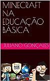 MINECRAFT NA EDUCAÇÃO BÁSICA [eBook] (Portuguese Edition)