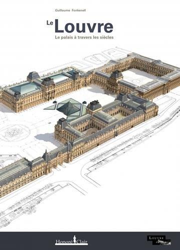 Le Louvre : Le palais à travers les siècles