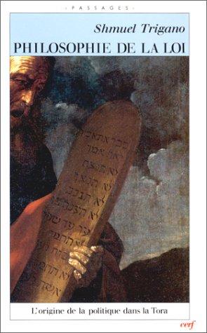 Philosophie de la Loi : Origine de la politique dans la Tora par Shmuel Trigano