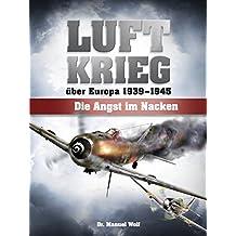 Luftkrieg über Europa 1939-1945: Die Angst im Nacken