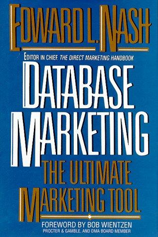 Database Marketing: The Ultimate Marketing Tool por Edward L. Nash