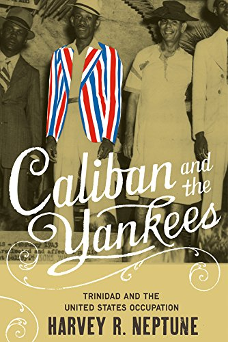 Caliban and the Yankees: Trinidad and the United States Occupation (English Edition)