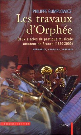 Les travaux d'Orphée : Deux siècles de prati...