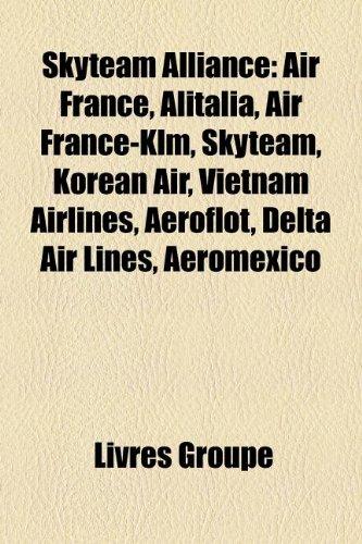 skyteam-alliance-air-france-alitalia-air-france-klm-skyteam-korean-air-vietnam-airlines-aeroflot-del