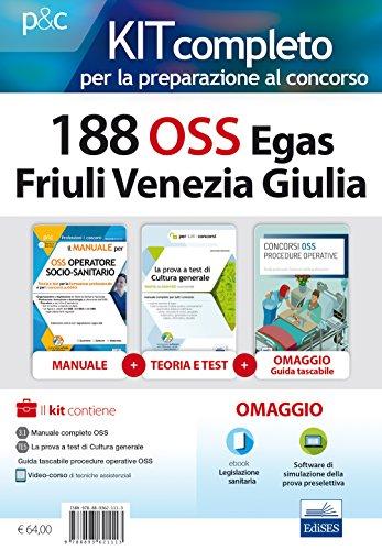 Kit completo per la preparazione al concorso 188 OSS Egas Friuli Venezia Giulia. Con e-book. Con software di simulazione. Con Libro in brossura