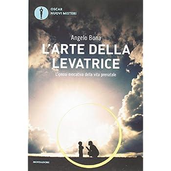 L'arte Della Levatrice. L'ipnosi Evocativa Della Vita Prenatale