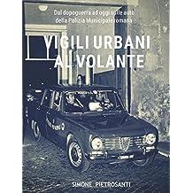 Vigili Urbani al volante: Dal dopoguerra ad oggi sulle auto della polizia municipale romana