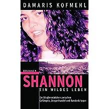 Shannon - ein wildes Leben (ABCteam-Taschenbücher - Brunnen)