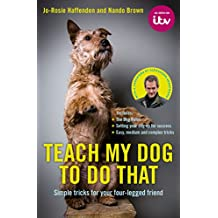 Teach My Dog To Do That (TV Tie in) (English Edition)