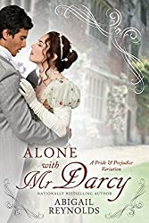 Alone with Mr. Darcy: A Pride & Prejudice Variation (English Edition)