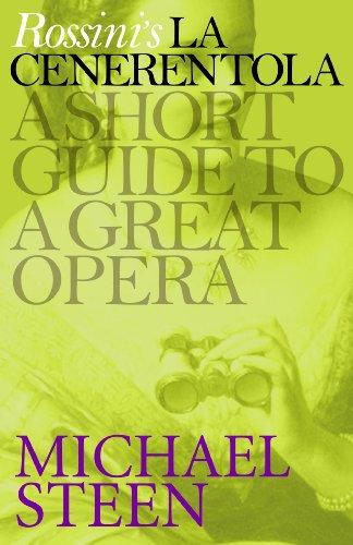 Rossini's La Cenerentola: A Short Guide to a Great Opera (Great Operas) por Michael Steen