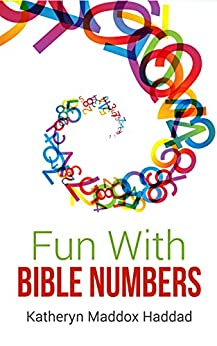 Fun With Bible Numbers: 525 Bible Arithmetic Problems by [Maddox Haddad, Katheryn]
