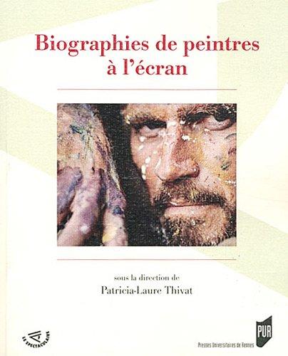 Biographies de peintres à l'écran par Patricia-Laure Thivat