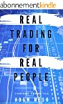 Real Trading For Real People: You Can...