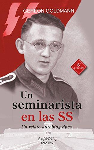 Un seminarista en las SS (Arcaduz) por Gereon Goldmann