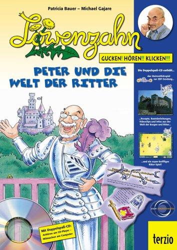 Löwenzahn - Peter und die Welt der Ritter