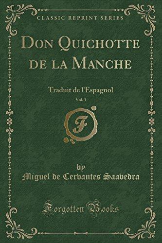 Don Quichotte de la Manche, Vol. 1: Traduit de L'Espagnol (Classic Reprint)