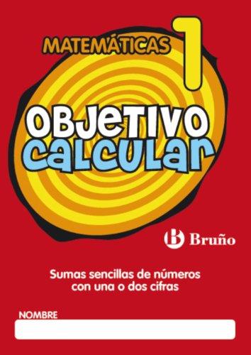 Objetivo calcular 1 (Castellano - Material Complementario - Objetivo Matemáticas) - 9788421665107
