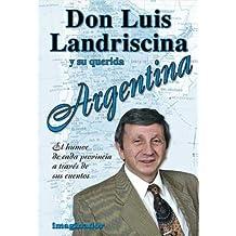 Don Luis Landriscina y Su Querida Argentina / Don Luis Landriscina and His Beloved Argentina: El Humor De Cada Provincia a Traves De Sus Cuentos