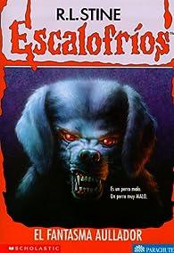El Fantasma Aullador / The Barking Ghost par  R. L. Stine