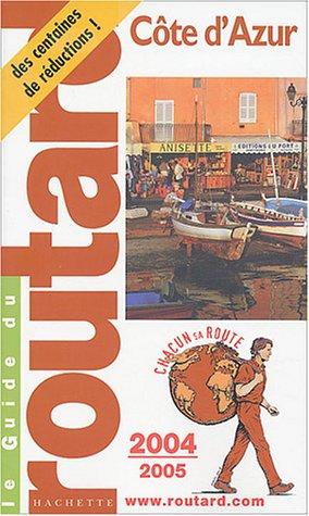 Le Guide du routard : Côte d'Azur 2004 par Guide du routard