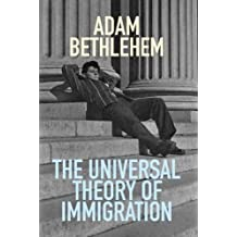The Universal Theory of Immigration