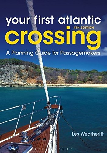 Image of Your First Atlantic Crossing 4th edition: A Planning Guide for Passagemakers