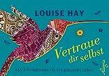 Vertraue dir selbst - Aufsteller: 365 Affirmationen für ein gesundes Leben - Louise Hay