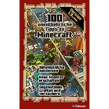 100 unentbehrliche Tipps zu Minecraft: Ein inoffizieller Guide (Game Guides)