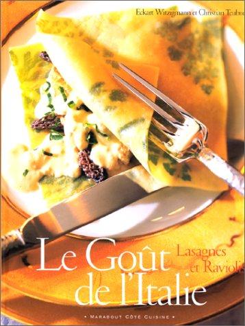 Le Goût de l'Italie : lasagnes et raviolis par Christian Teubner, Eckart Witzigmann