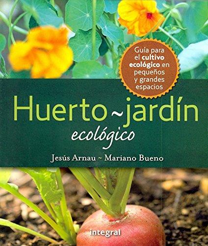 El huerto-jardin ecologico (CULTIVOS) por Jesús Arnau Fresquet