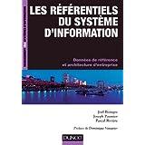 Les référentiels du système d'information - Données de référence et et architectures d'entreprise: Données de référence et architectures d'entreprise