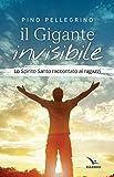 Il gigante invisibile. Lo Spirito Santo raccontato ai ragazzi