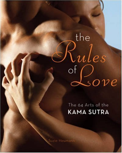 The Rules of Love: The 64 Arts of the Kama Sutra by Suzie Heumann (June 03,2008) par Suzie Heumann