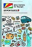 Seychelles Carnet de Voyage: Journal de bord avec guide pour enfants. Livre de suivis des enregistrements pour l'écriture, dessiner, faire part de la gratitude. Souvenirs d'activités vacances