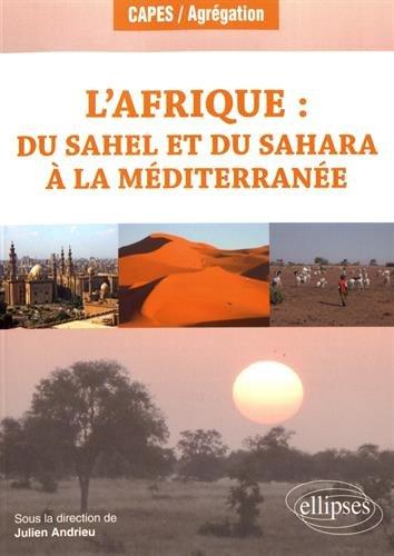 L'Afrique : du Sahel et du Sahara à la Méditerranée - Géographie régionale - Programme 2018