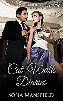 Cat Walk Diaries - Book 1 - Goldie by [Mansfield, Sofia O.]