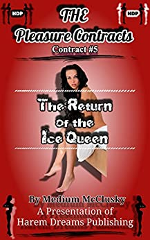 The Pleasure Contracts-Contract #5:  The Ice Queen Returns by [McClusky, Medium]