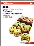 Chimica. Conceti e modelli.blu. Per le Scuole superiori. Con e-book